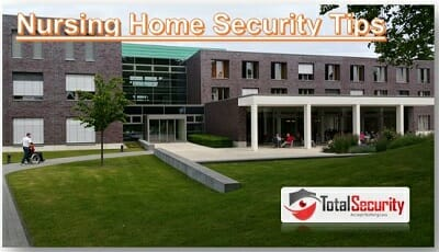 Assisted Living Facility & Nursing Home Security Tips